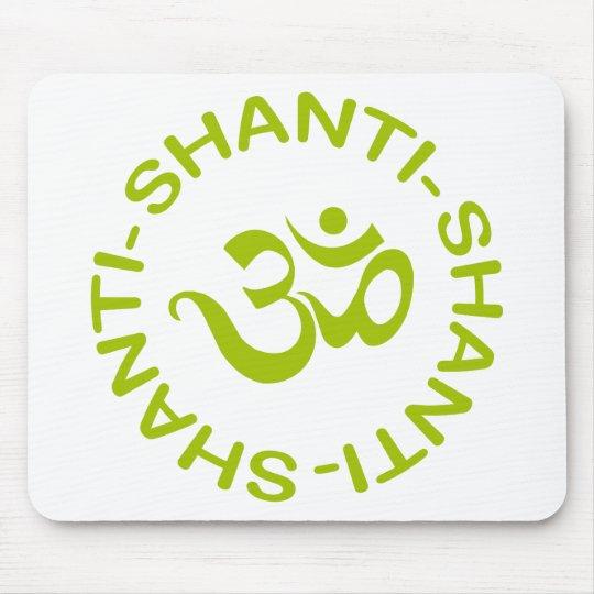 Om Shanti Shanti Shanti Gift Mouse Pad