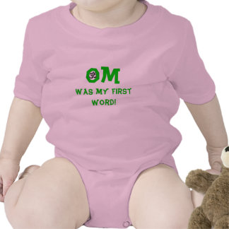 Om Was My First Word - Baby Yoga Clothes T Shirts
