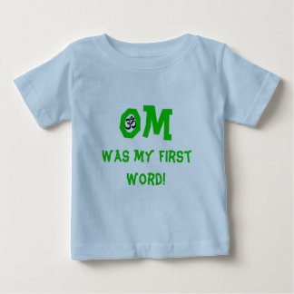 Om Was My First Word - Baby Yoga Clothing T Shirt