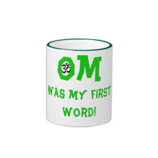 Om Was My First Word - Funny Yoga Gift Ringer Coffee Mug