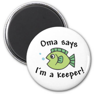 Oma Says I'm a Keeper! 2 Inch Round Magnet