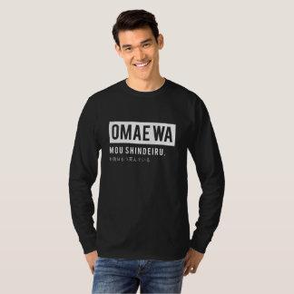 Omae wa mou shindeiru (Otaku Anime Blouse) T-Shirt
