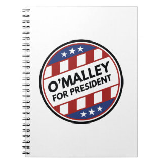 O'Malley For President Spiral Notebook