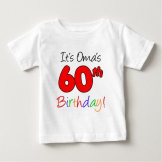 Oma's 60th Birthday Baby T-Shirt