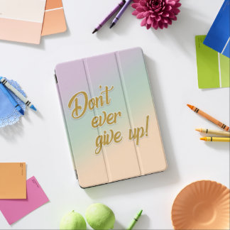Ombre Motivational Don't Give Up iPad Pro Cover