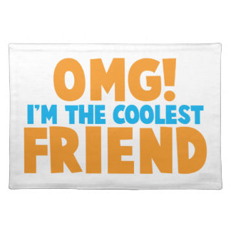 OMD I'm the coolest FRIEND! Cloth Placemat