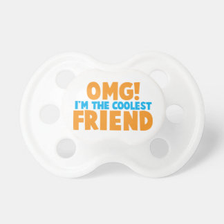 OMD I'm the coolest FRIEND! Pacifier