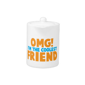 OMD I'm the coolest FRIEND! Teapot