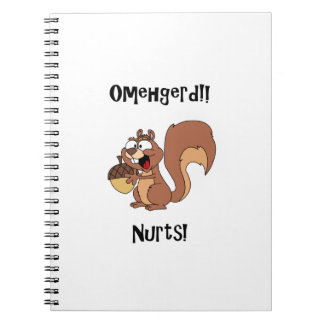 Omehgerd Nurts! Squirrel (Oh My God, Nuts) Notebook