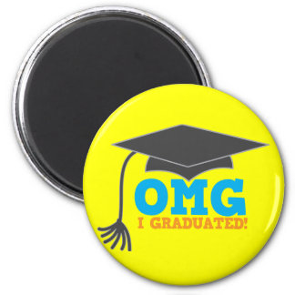 OMG congratuations I graduated! 2 Inch Round Magnet