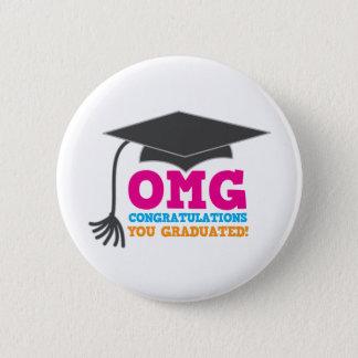 OMG congratuations you graduated! Button
