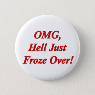 OMG, Hell Just Froze Over! Button