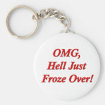 OMG, Hell Just Froze Over! Key Chain