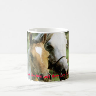 omg, Horses are just like human's they love jus... Coffee Mug