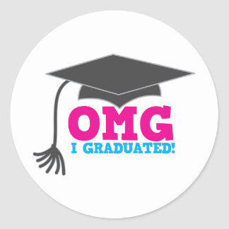 OMG I graduated Classic Round Sticker