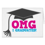 OMG I graduated Greeting Card