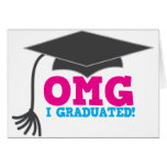 OMG I graduated Greeting Cards
