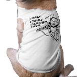 OMG, I SAID I HATED FIGS DOG TSHIRT