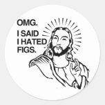 OMG, I SAID I HATED FIGS ROUND STICKER