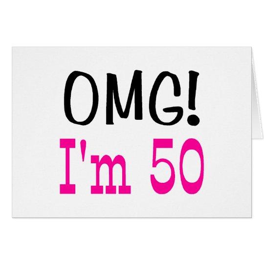 OMG I'm 50 (pink) Card
