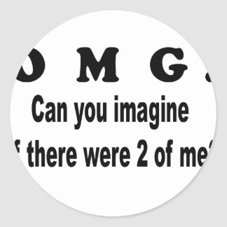 omg imagine 2of me round stickers