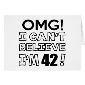 ¡Omg! No puedo creer que soy 42 Tarjeta De Felicitación