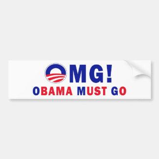 ¡OMG ¡Obama debe ir Etiqueta De Parachoque