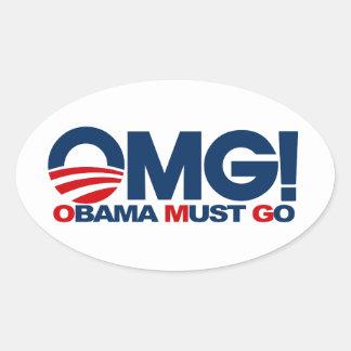 ¡OMG! Obama debe ir Calcomania De Óval