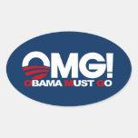 ¡OMG! Obama debe ir Pegatinas De Oval