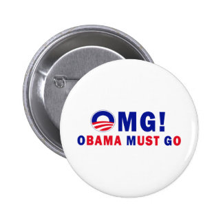 OMG! Obama Must Go! Pinback Button