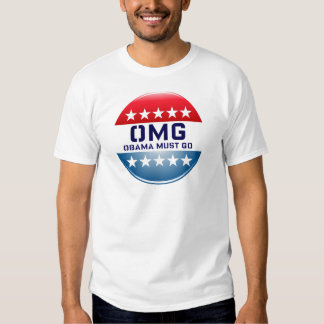 OMG OBAMA MUST GO CAMPAIGN 2012 PRINT SHIRT