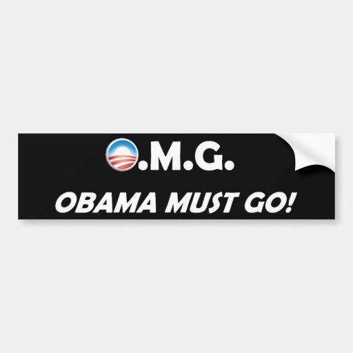 OMG! Obama Must Go! Car Bumper Sticker