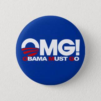 OMG! Obama Must Go Pinback Button