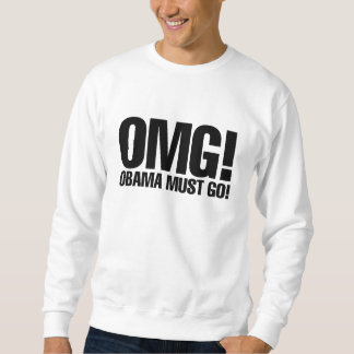 OMG Obama Must Go Sweatshirt