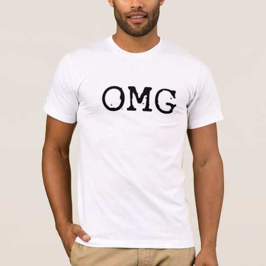 OMG - Oh My God T Shirt