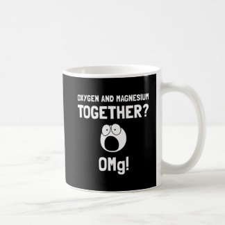 OMG Oxygen Magnesium Coffee Mug