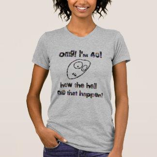 ¡OMG! Soy cuarenta Camiseta