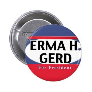 OMG su ERMA H. GERD para el presidente Pin Redondo De 2 Pulgadas