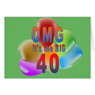 OMG The Big 40 Happy Birthday Card