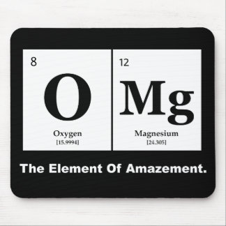 OMG the Element of Amazement, Science Humor Mouse Pad