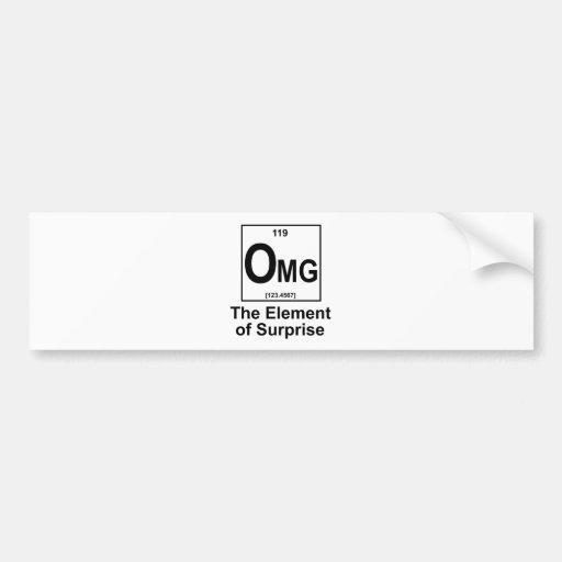 OMG The Element os Surprise Car Bumper Sticker