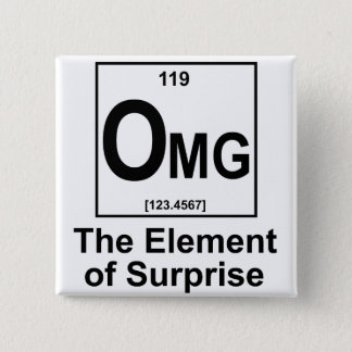 OMG The Element os Surprise Pinback Button