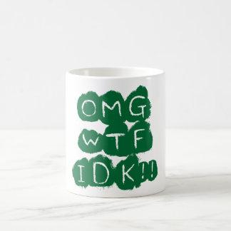 OMG WTF IDK!! COFFEE MUG