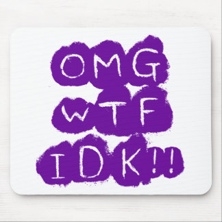 OMG WTF IDK!! MOUSE PAD