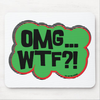OMG...WTF?! MOUSE PAD
