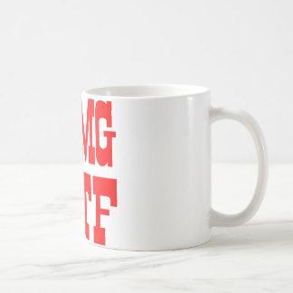 OMG WTF Oh My God What The F*ck Coffee Mug