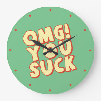 OMG You Suck Large Clock