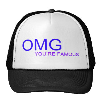 OMG! You're famous! Hat