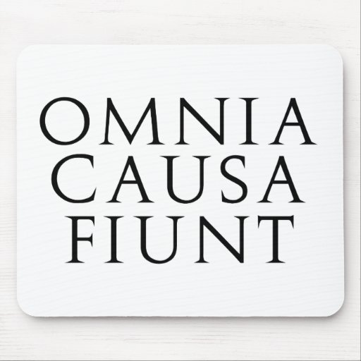 Omnia Causa Fiunt Mouse Pad