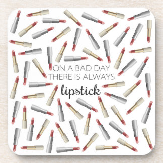 """""""On a Bad Day, There's Always Lipstick"""" Coaster"""
